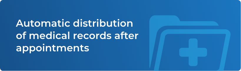 Automatic distribution of medical records after appointments